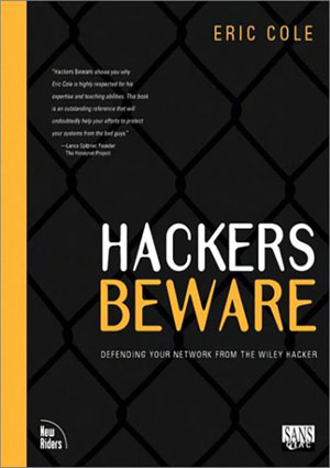 New riders hackers beware defending you Network from the wiley hacker  - Colf E.